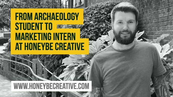 From Archaeology Student to Marketing Intern at HoneyBe Creative